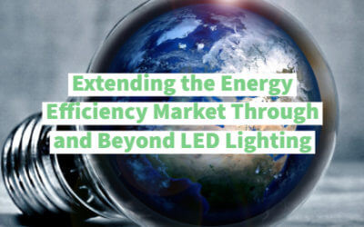Extending the Energy Efficiency Market Through and Beyond LED Lighting
