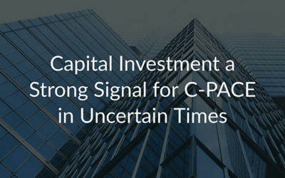 $150M Capital Investment Signals C-PACE is a Steadfast Financing Solution for Businesses in Uncertain Times