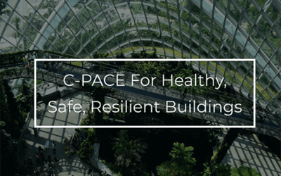 C-PACE For Healthy, Safe, Resilient Buildings
