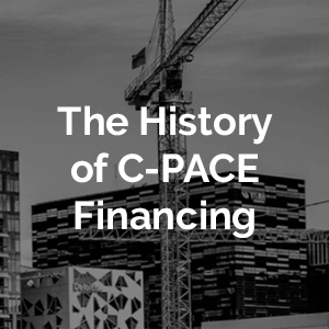Setting the PACE: The Origin and Growth of the C-PACE  Industry